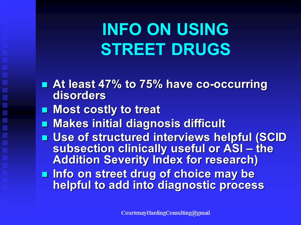 INFO ON USING STREET DRUGS