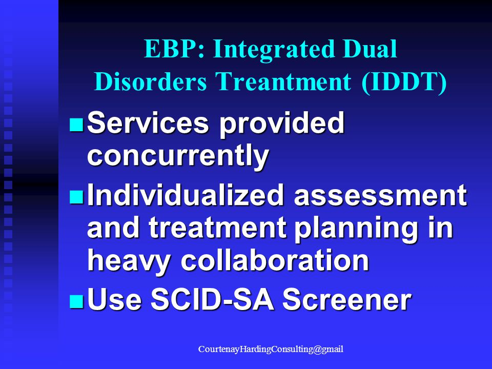 EBP: Integrated Dual Disorders Treantment (IDDT)