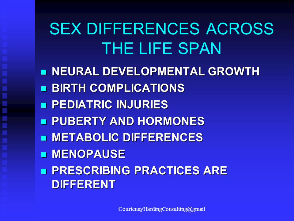SEX DIFFERENCES ACROSS THE LIFE SPAN