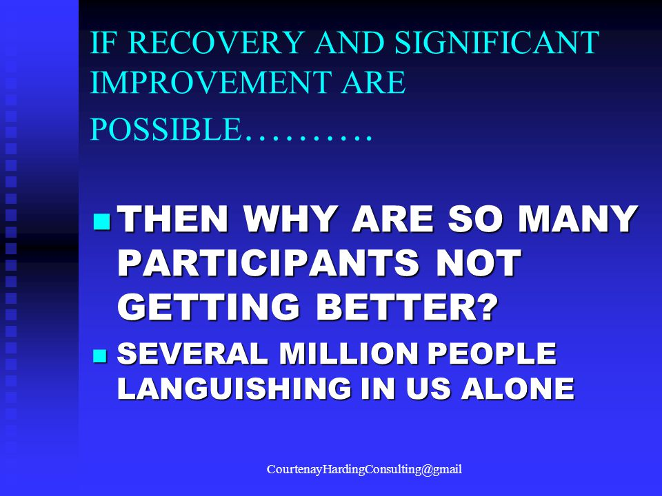 IF RECOVERY AND SIGNIFICANT IMPROVEMENT ARE POSSIBLE……….