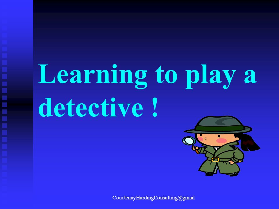 Learning to play a detective !