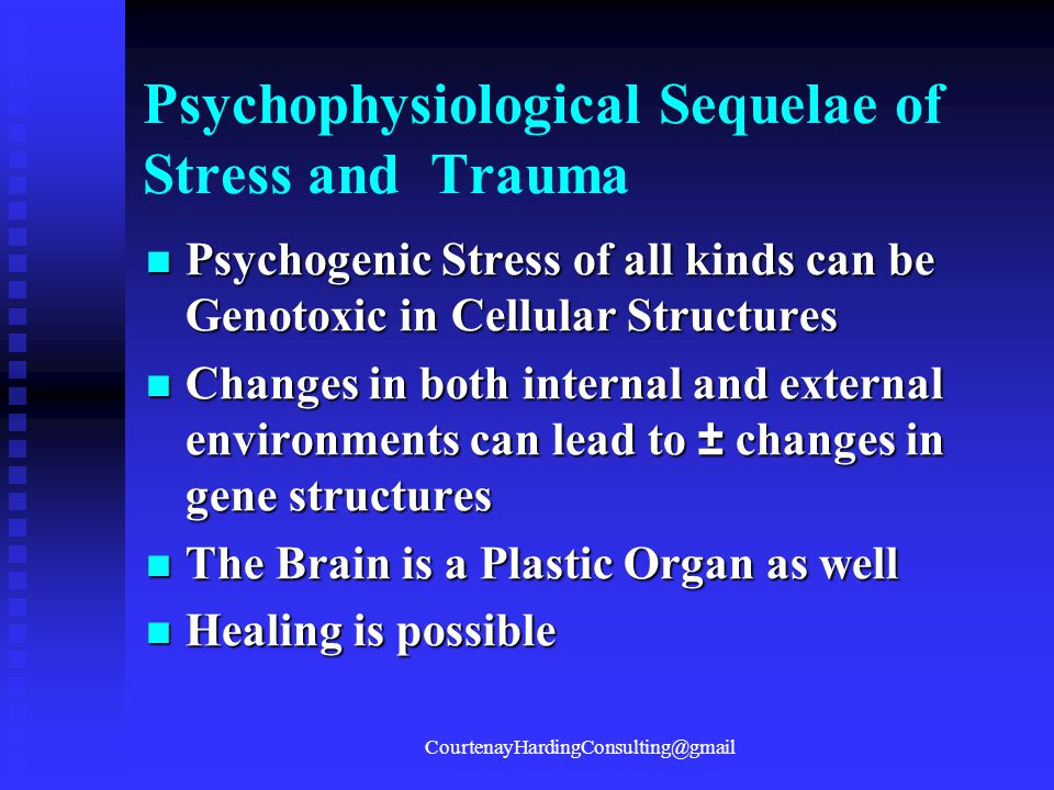 Psychophysiological Sequelae of Stress and Trauma