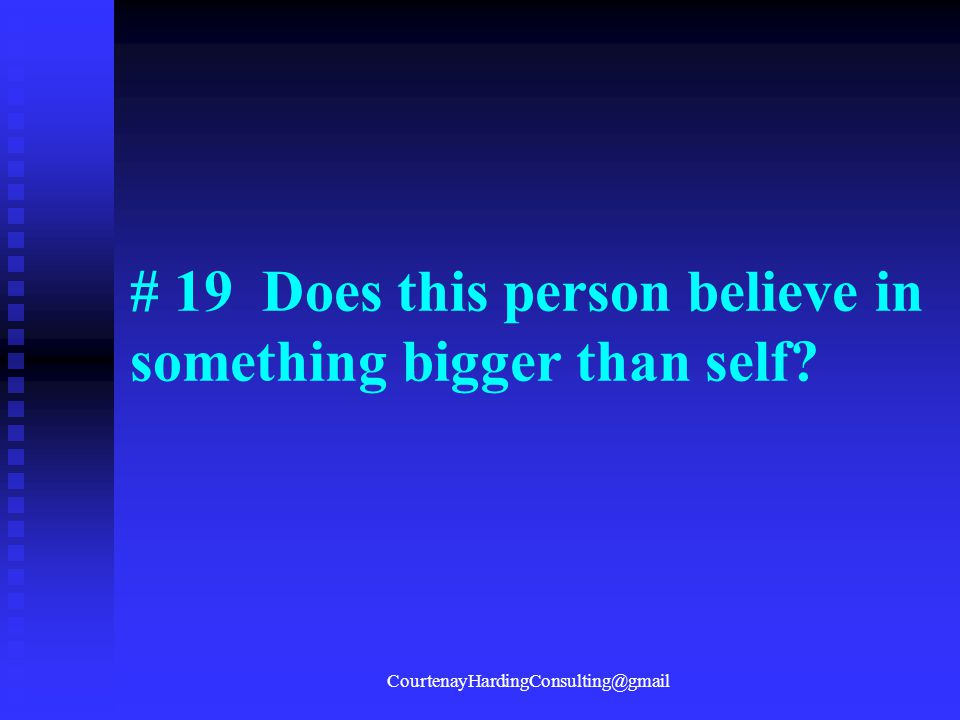 # 19 Does this person believe in something bigger than self