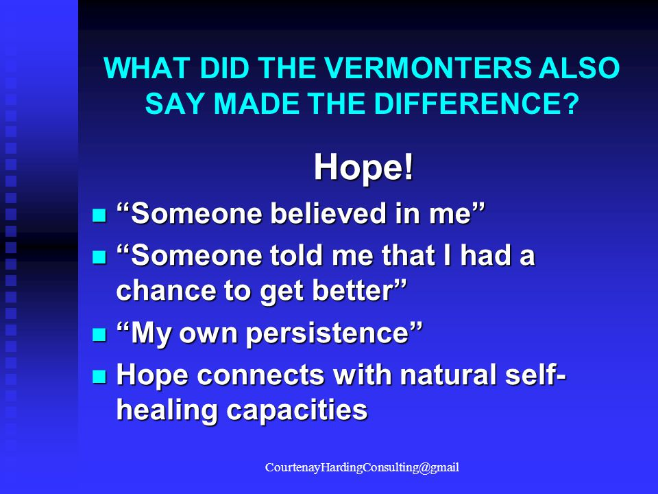 WHAT DID THE VERMONTERS ALSO SAY MADE THE DIFFERENCE