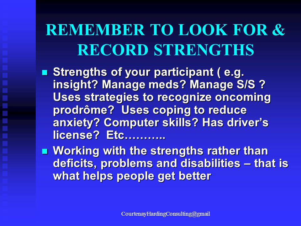 REMEMBER TO LOOK FOR & RECORD STRENGTHS