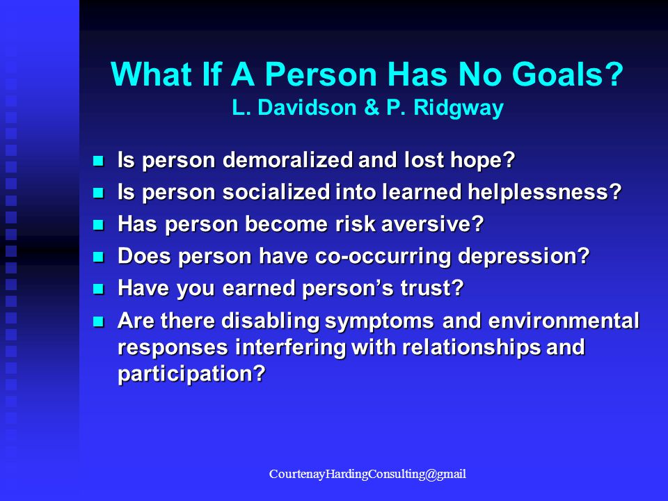 What If A Person Has No Goals L. Davidson & P. Ridgway