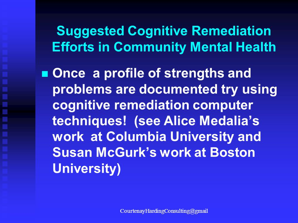 Suggested Cognitive Remediation Efforts in Community Mental Health