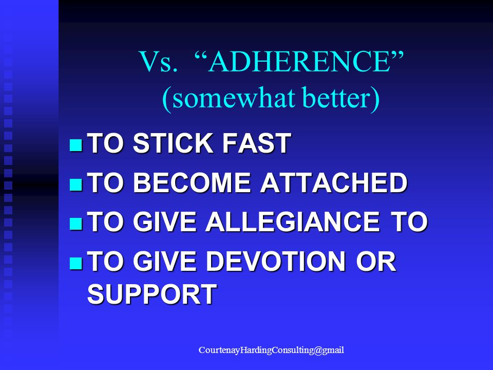 Vs. ADHERENCE (somewhat better)