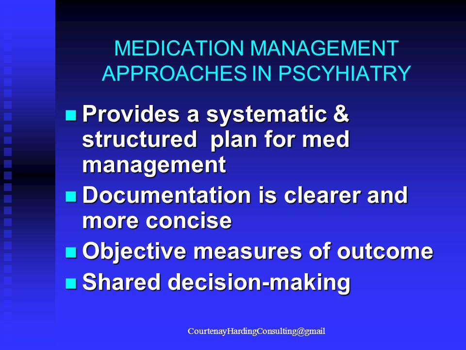 MEDICATION MANAGEMENT APPROACHES IN PSCYHIATRY