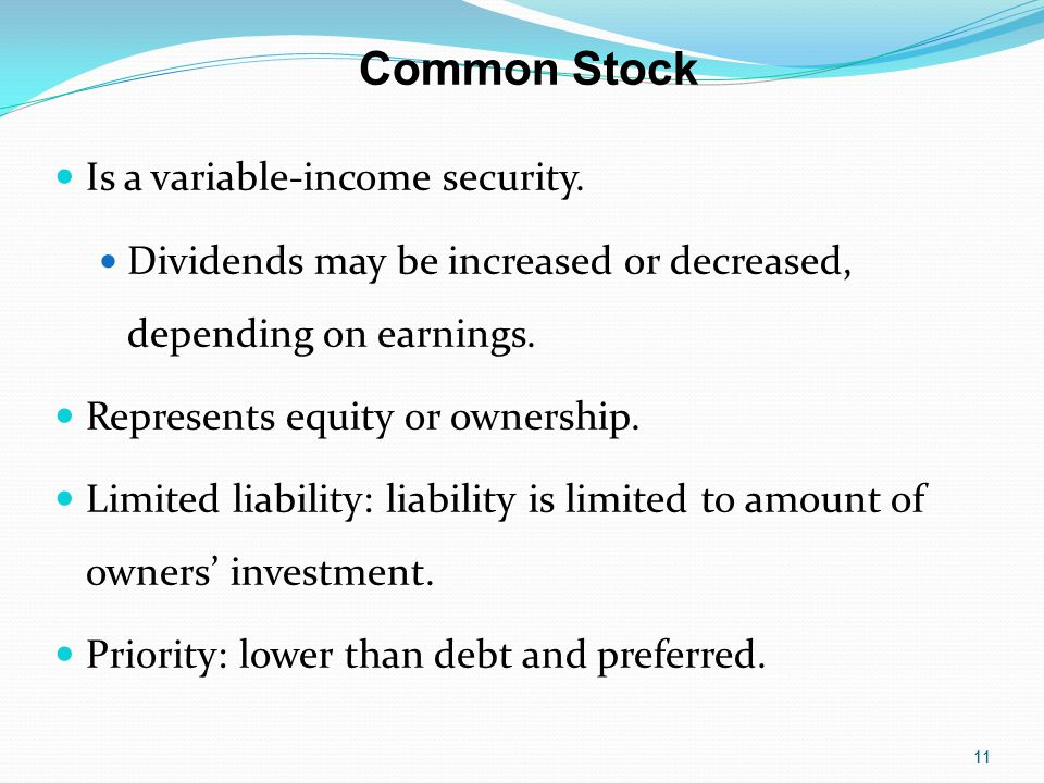 Common Stock Is a variable-income security.