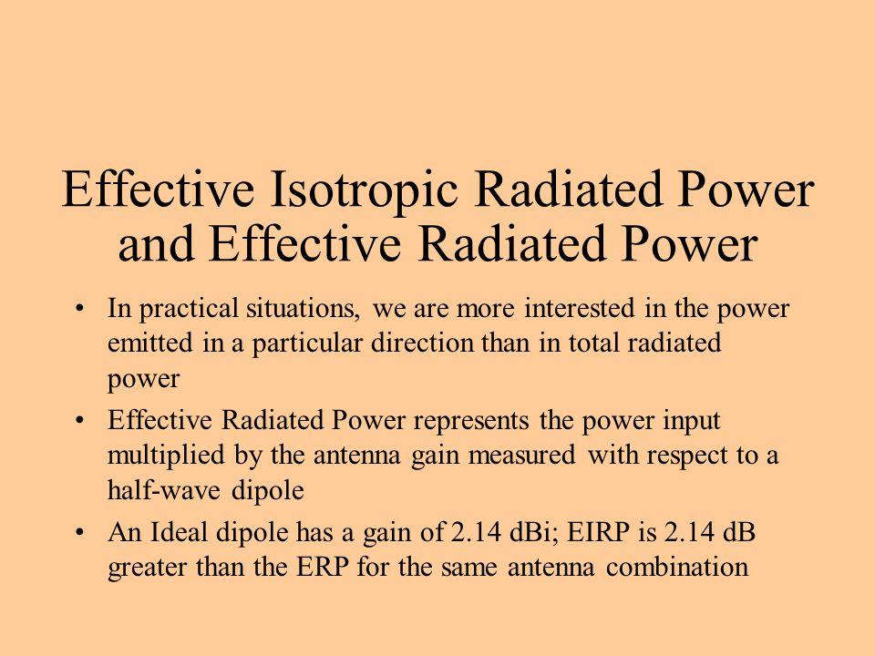 Effective Isotropic Radiated Power and Effective Radiated Power