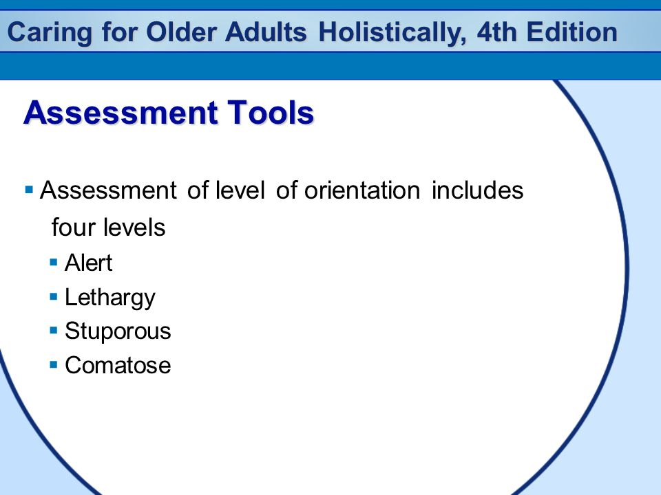 Assessment Tools Assessment of level of orientation includes