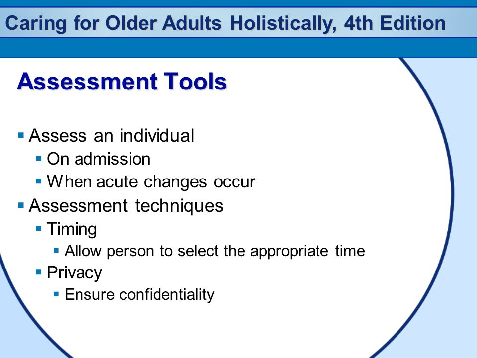 Assessment Tools Assess an individual Assessment techniques