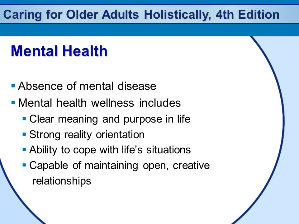 Mental Health Absence of mental disease