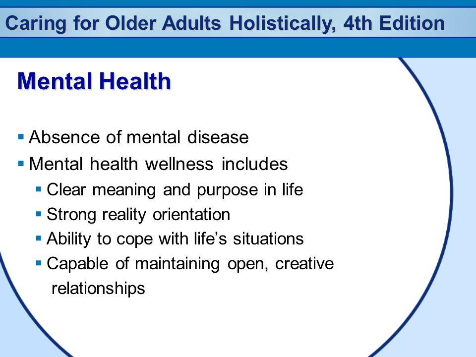 Mental Health Absence of mental disease