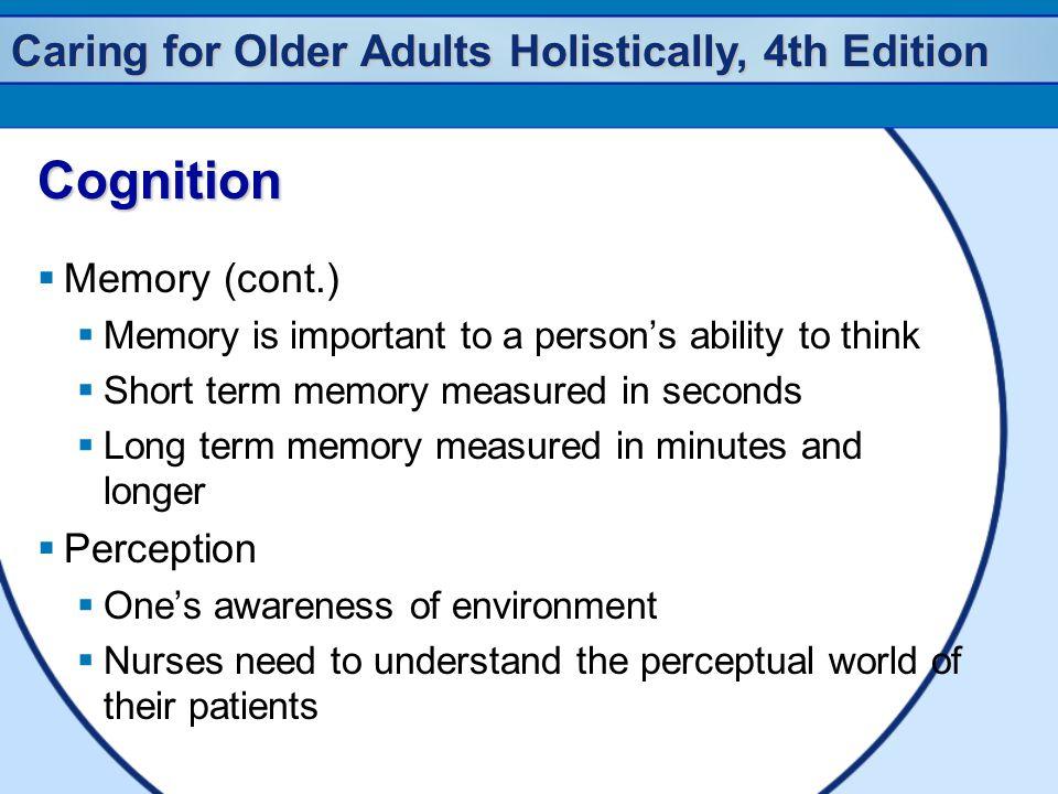Cognition Memory (cont.) Perception
