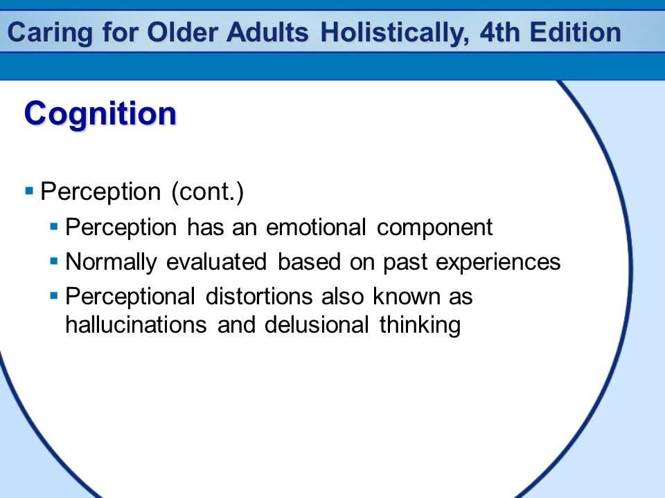 Cognition Perception (cont.) Perception has an emotional component