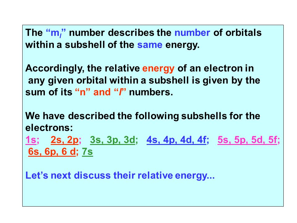 The ml number describes the number of orbitals
