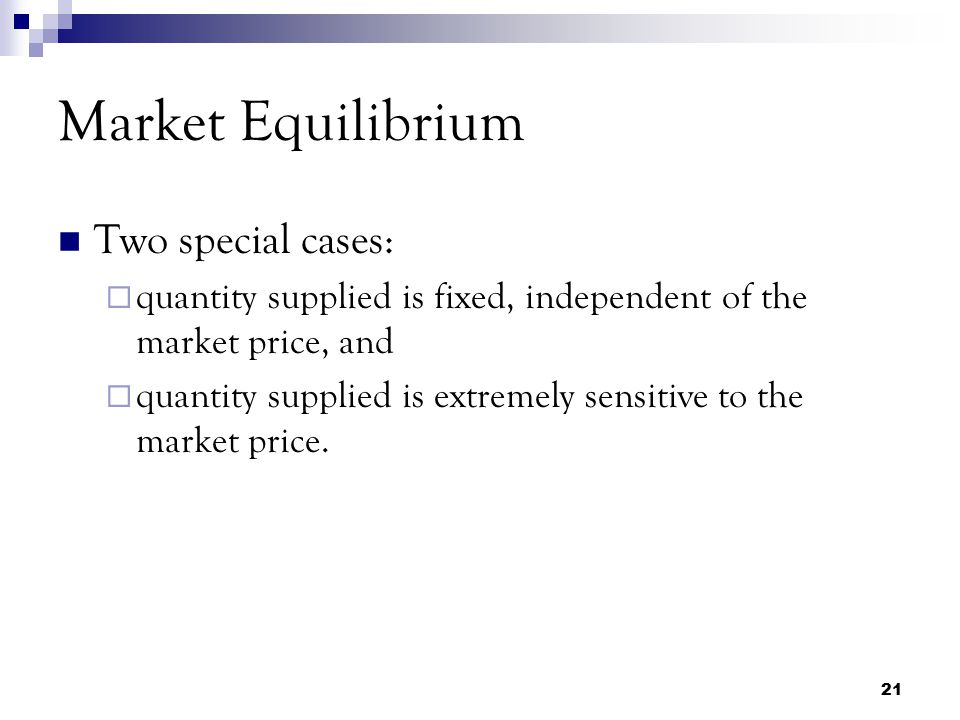 Market Equilibrium Two special cases: