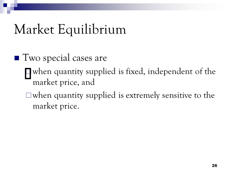 ü Market Equilibrium Two special cases are