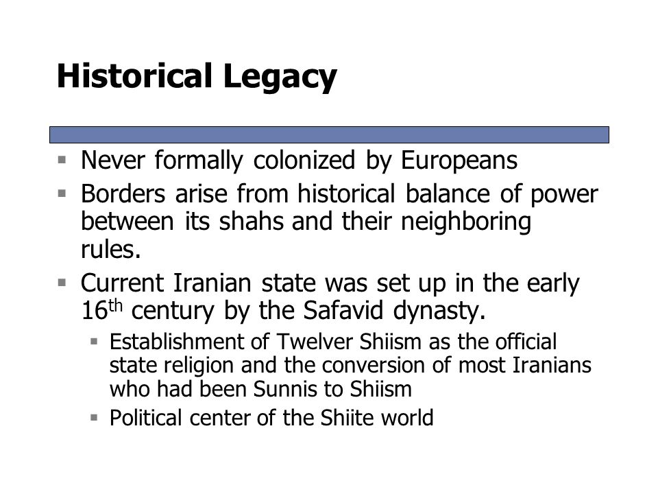 Historical Legacy Never formally colonized by Europeans
