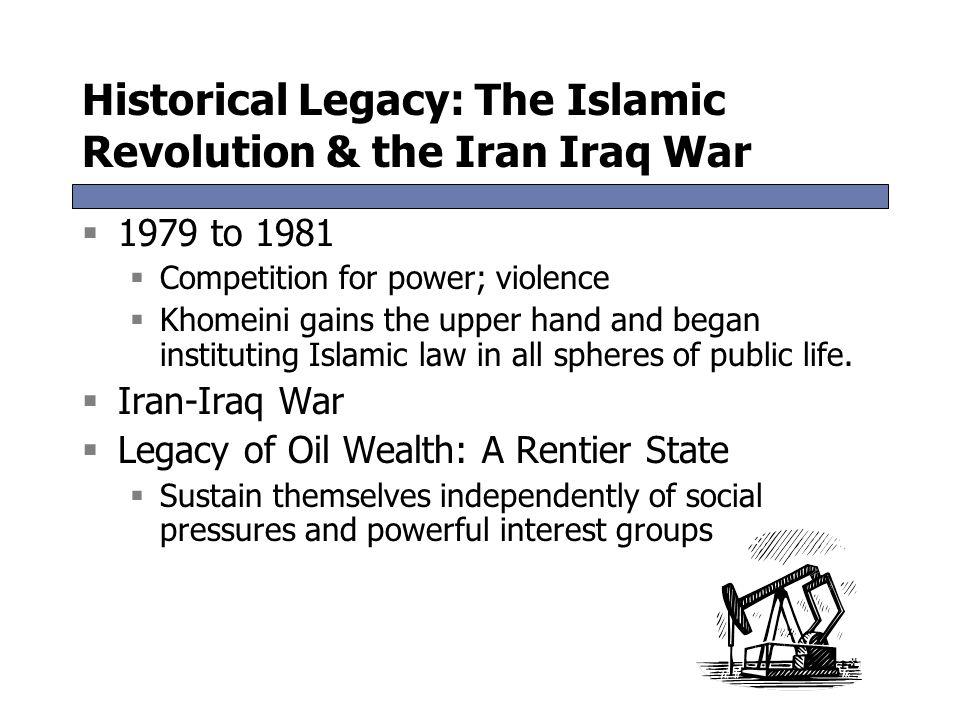 Historical Legacy: The Islamic Revolution & the Iran Iraq War
