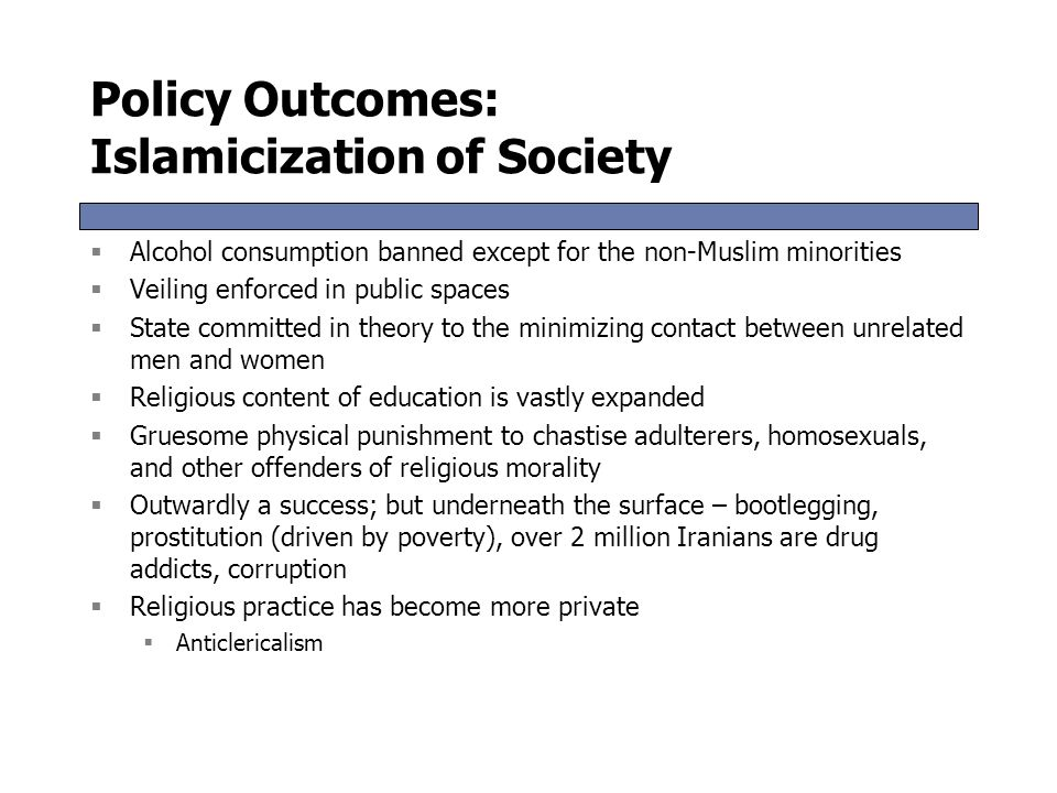 Policy Outcomes: Islamicization of Society