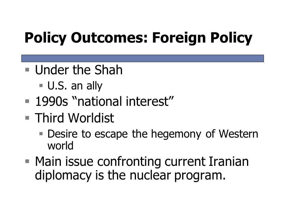 Policy Outcomes: Foreign Policy