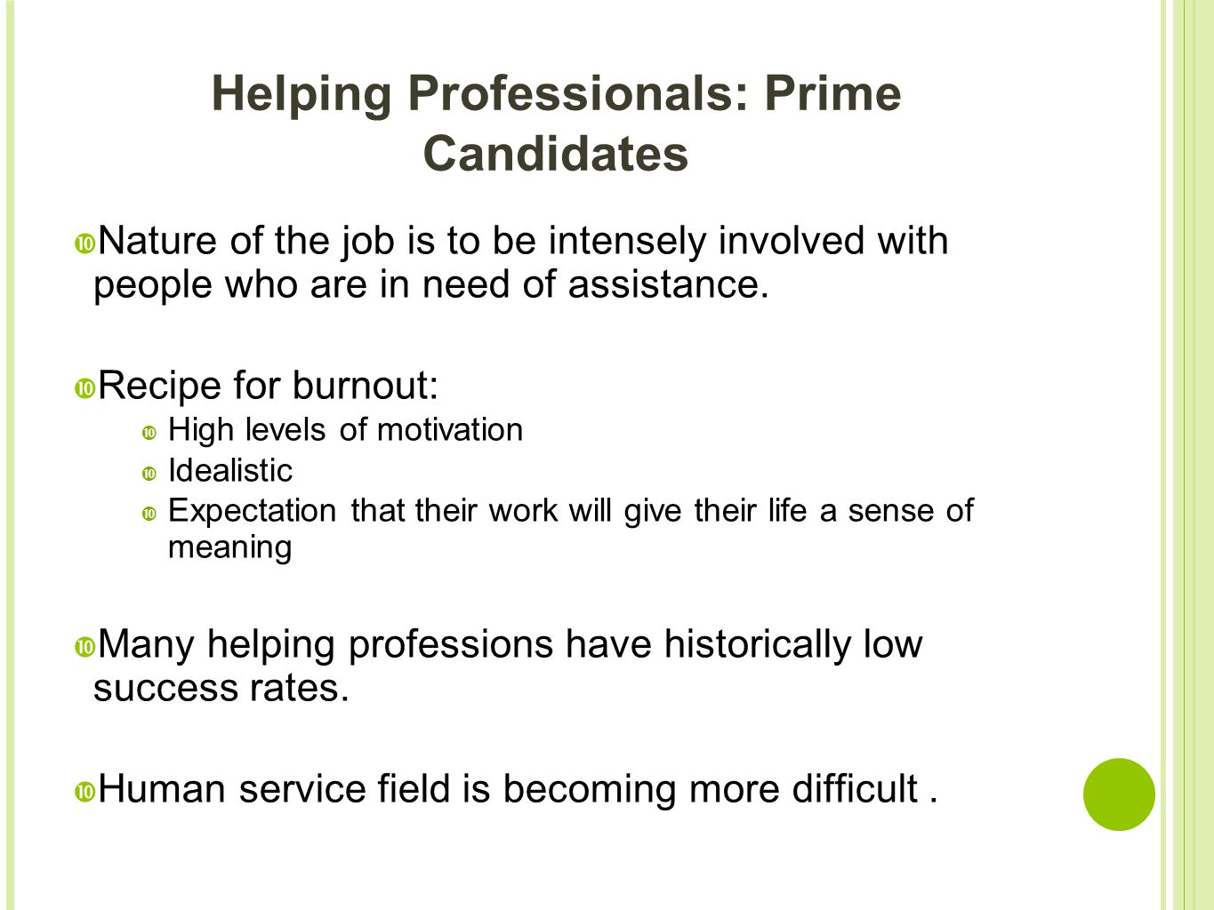Helping Professionals: Prime Candidates