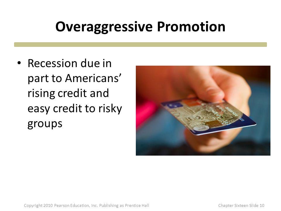 Overaggressive Promotion