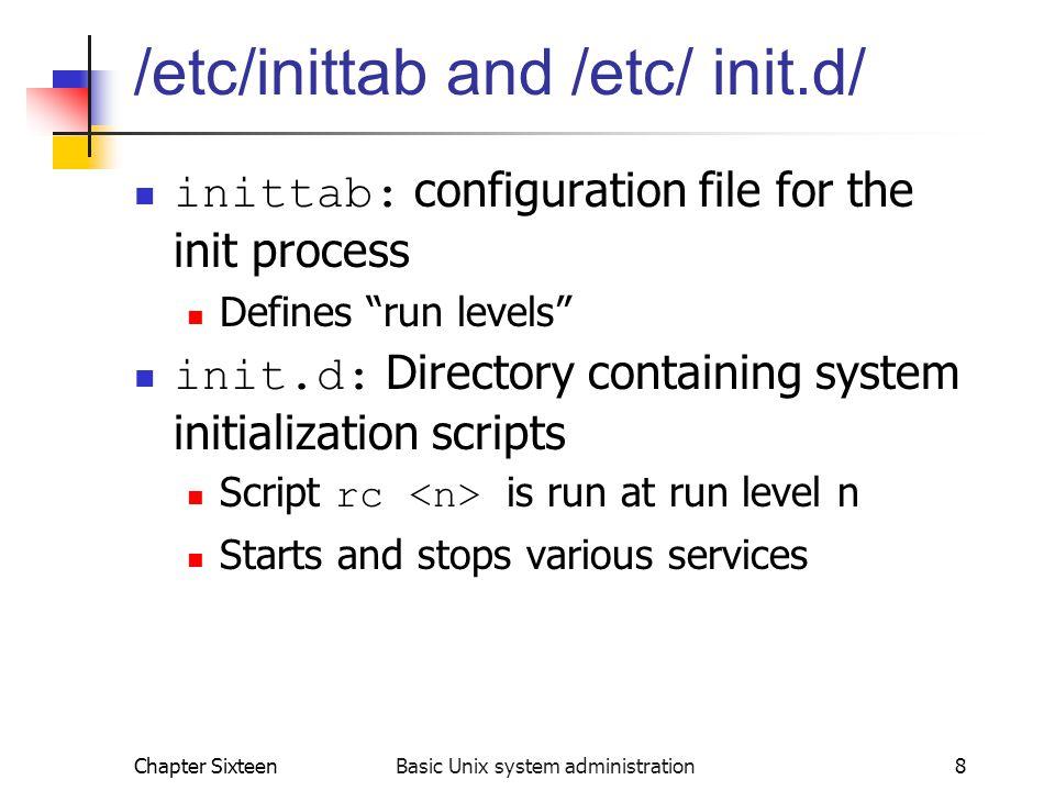 /etc/inittab and /etc/ init.d/