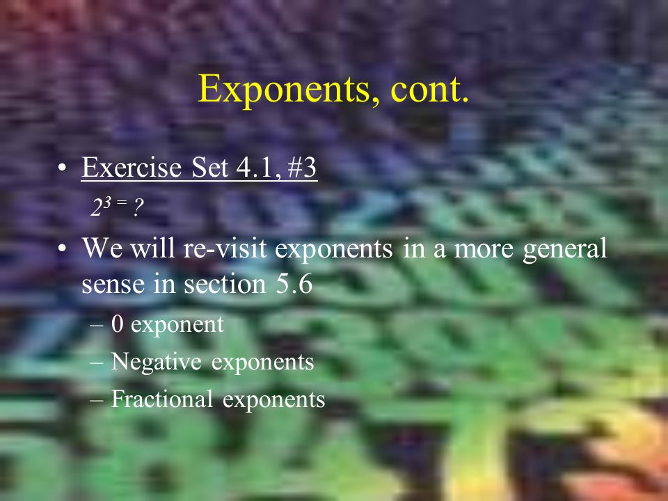 Exponents, cont. Exercise Set 4.1, #3