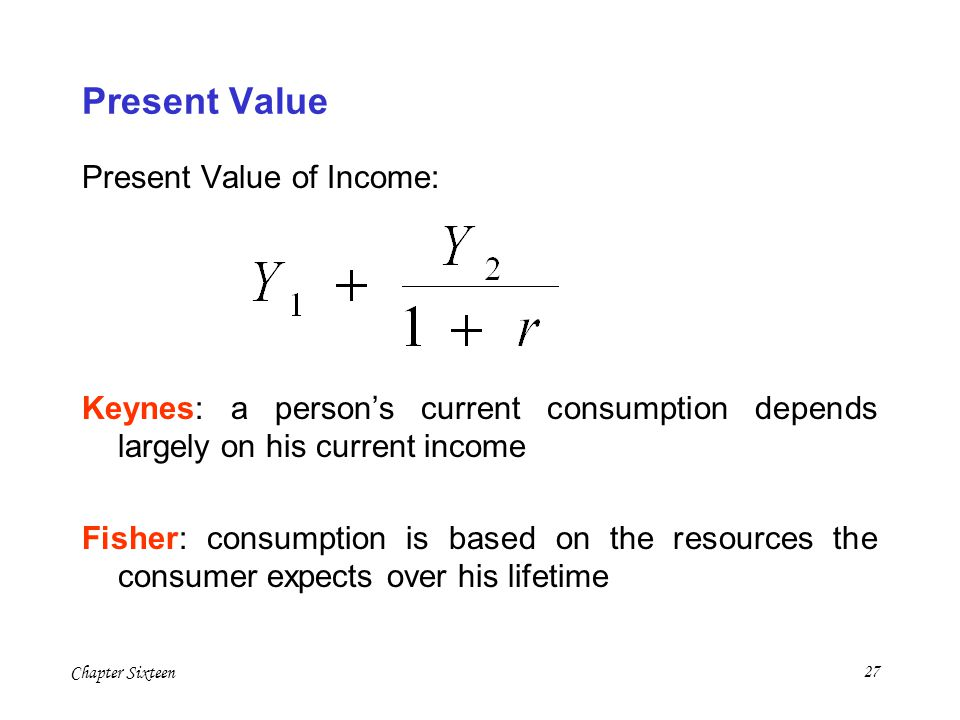 Present Value Present Value of Income: