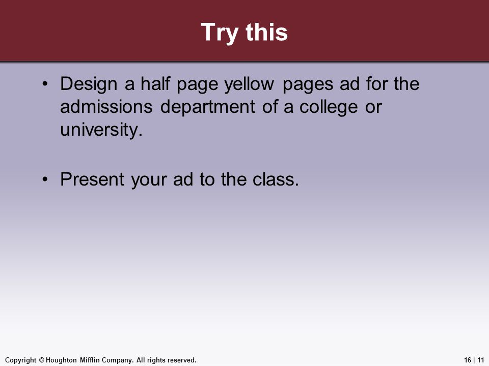 Try this Design a half page yellow pages ad for the admissions department of a college or university.