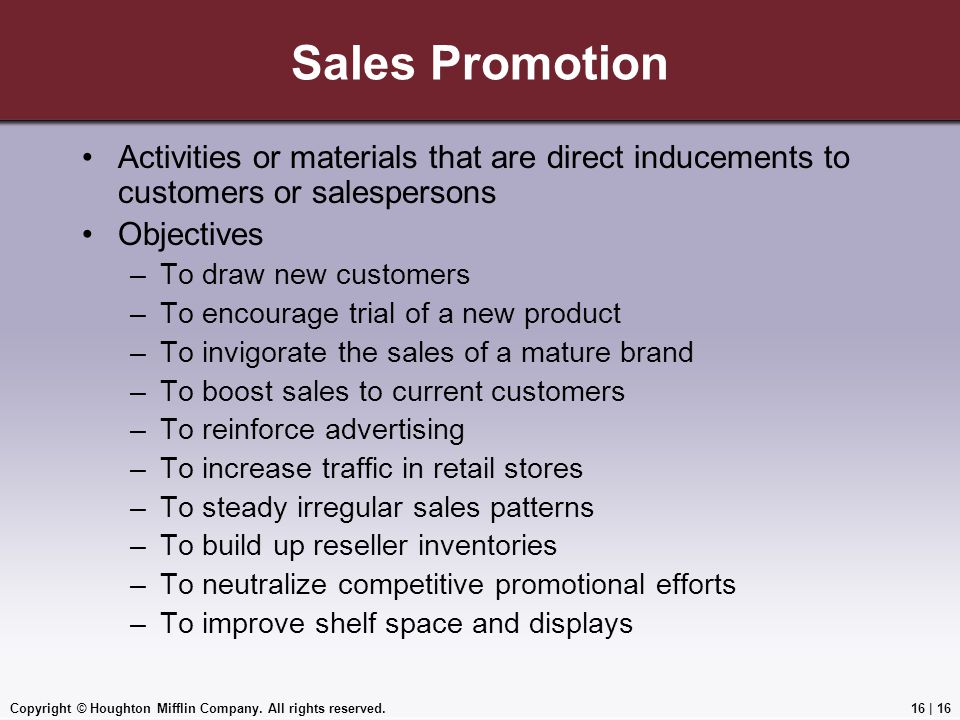 Sales Promotion Activities or materials that are direct inducements to customers or salespersons. Objectives.