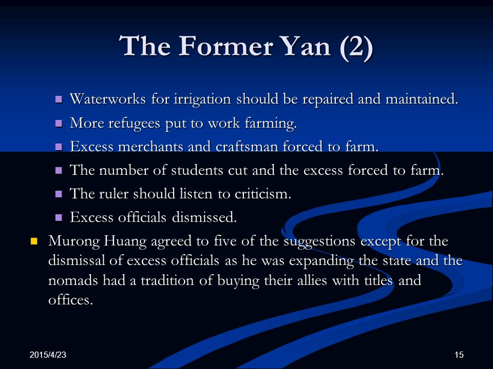 The Former Yan (2) Waterworks for irrigation should be repaired and maintained. More refugees put to work farming.