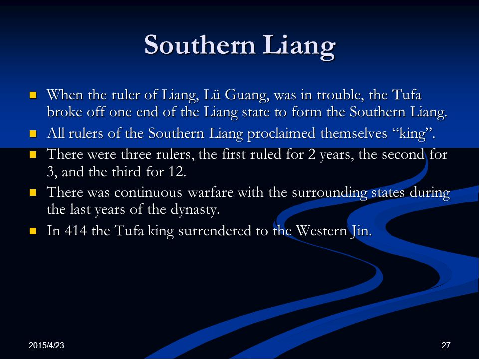 Southern Liang When the ruler of Liang, Lü Guang, was in trouble, the Tufa broke off one end of the Liang state to form the Southern Liang.