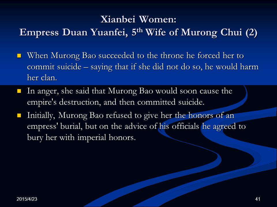 Xianbei Women: Empress Duan Yuanfei, 5th Wife of Murong Chui (2)