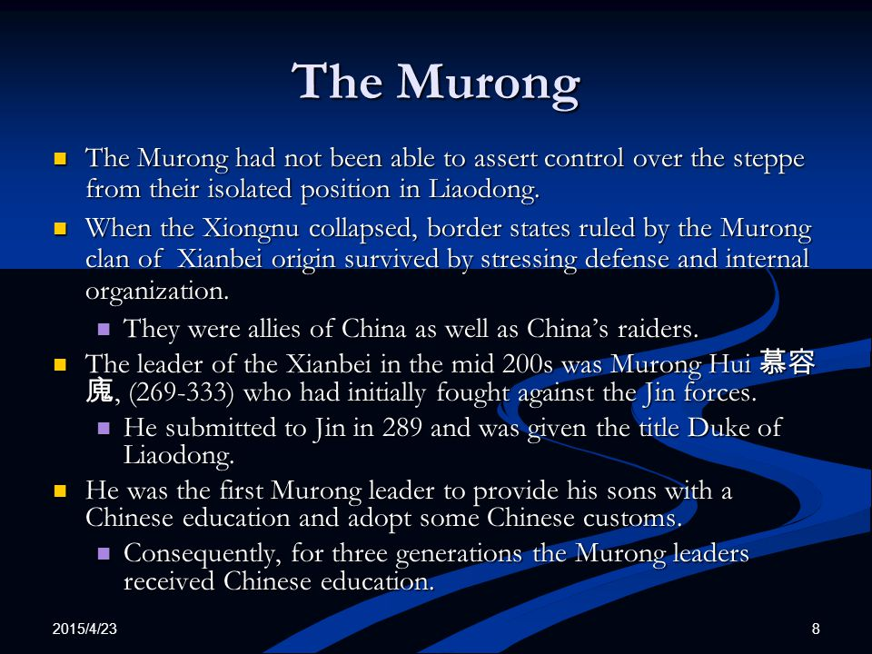 The Murong The Murong had not been able to assert control over the steppe from their isolated position in Liaodong.