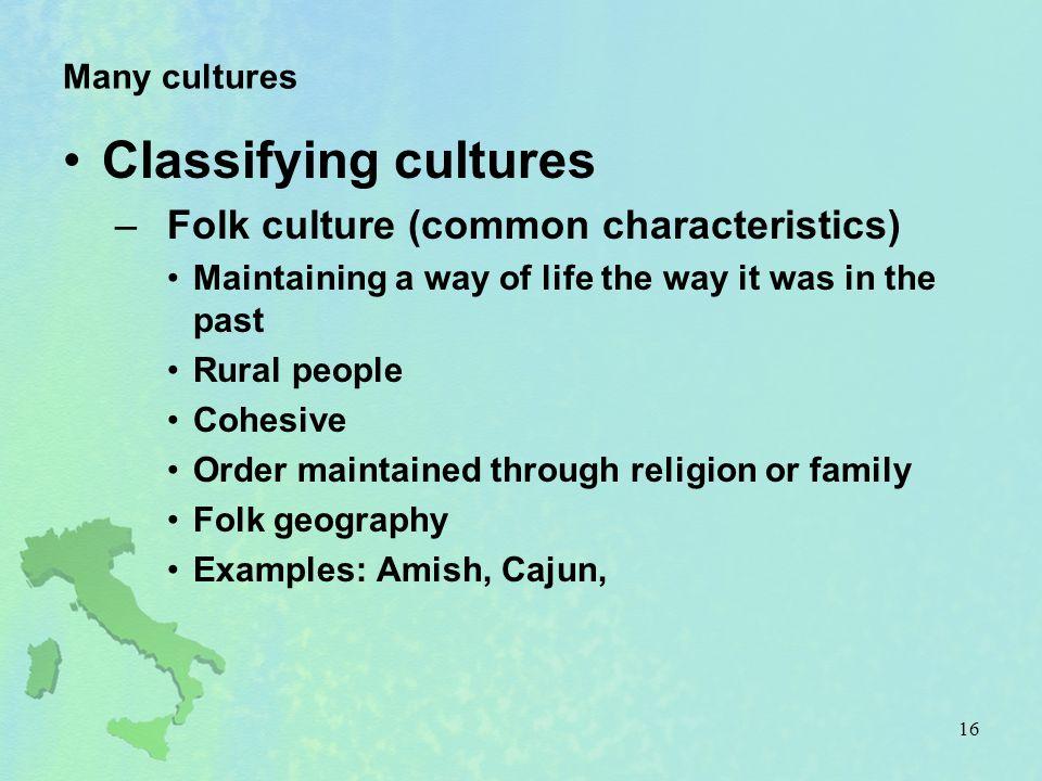 Classifying cultures Folk culture (common characteristics)