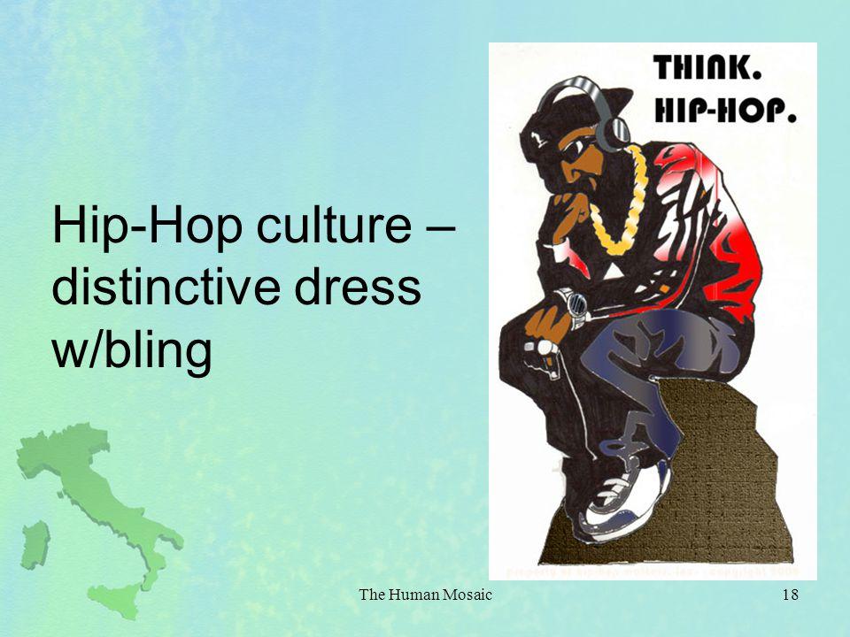 Hip-Hop culture – distinctive dress w/bling