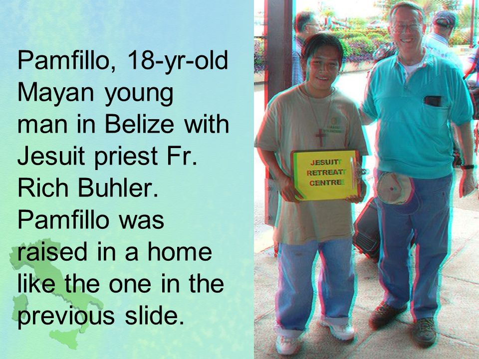 Pamfillo, 18-yr-old Mayan young man in Belize with Jesuit priest Fr