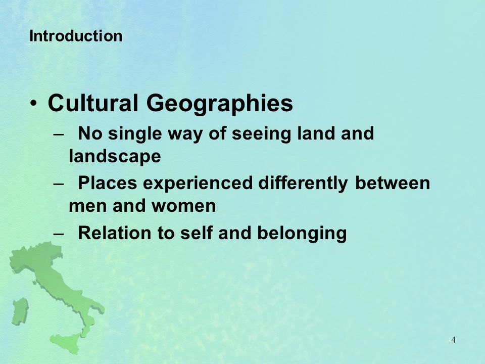 Cultural Geographies No single way of seeing land and landscape