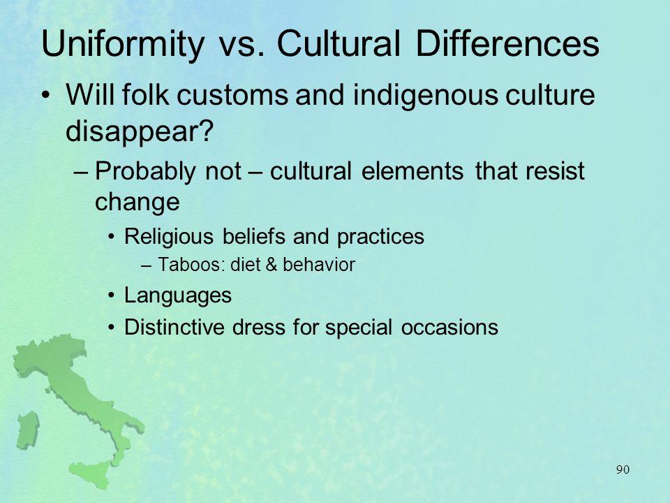 Uniformity vs. Cultural Differences
