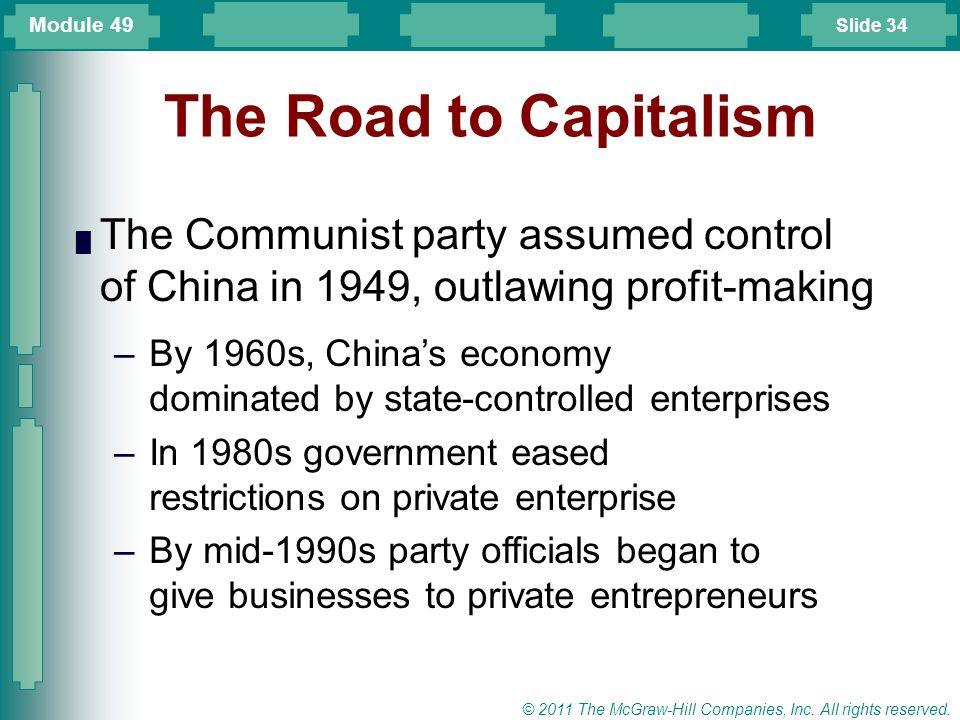 Module 49 The Road to Capitalism. The Communist party assumed control of China in 1949, outlawing profit-making.