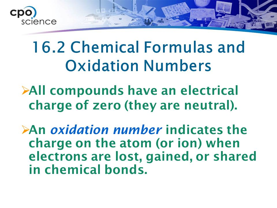 16.2 Chemical Formulas and Oxidation Numbers