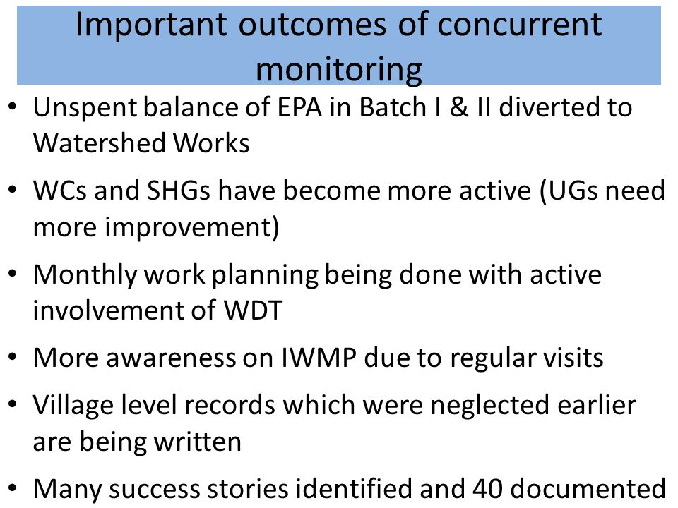 Important outcomes of concurrent monitoring