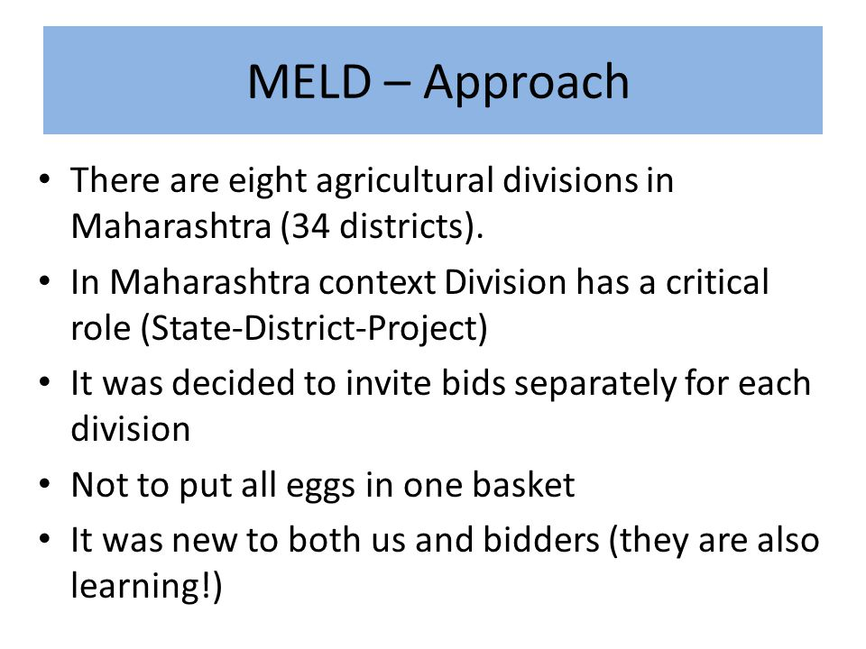MELD – Approach There are eight agricultural divisions in Maharashtra (34 districts).
