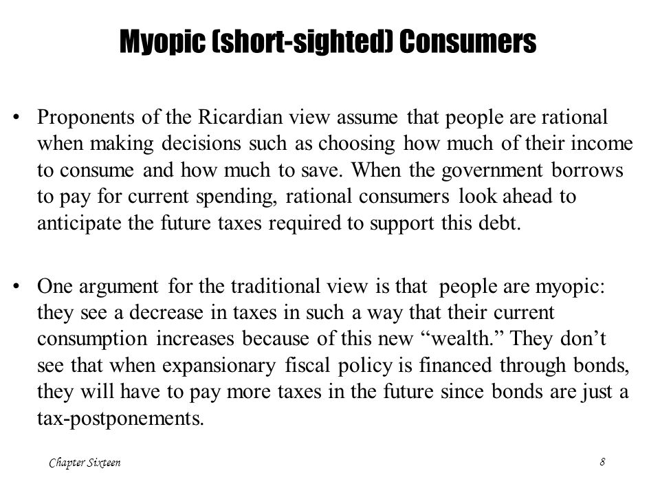 Myopic (short-sighted) Consumers