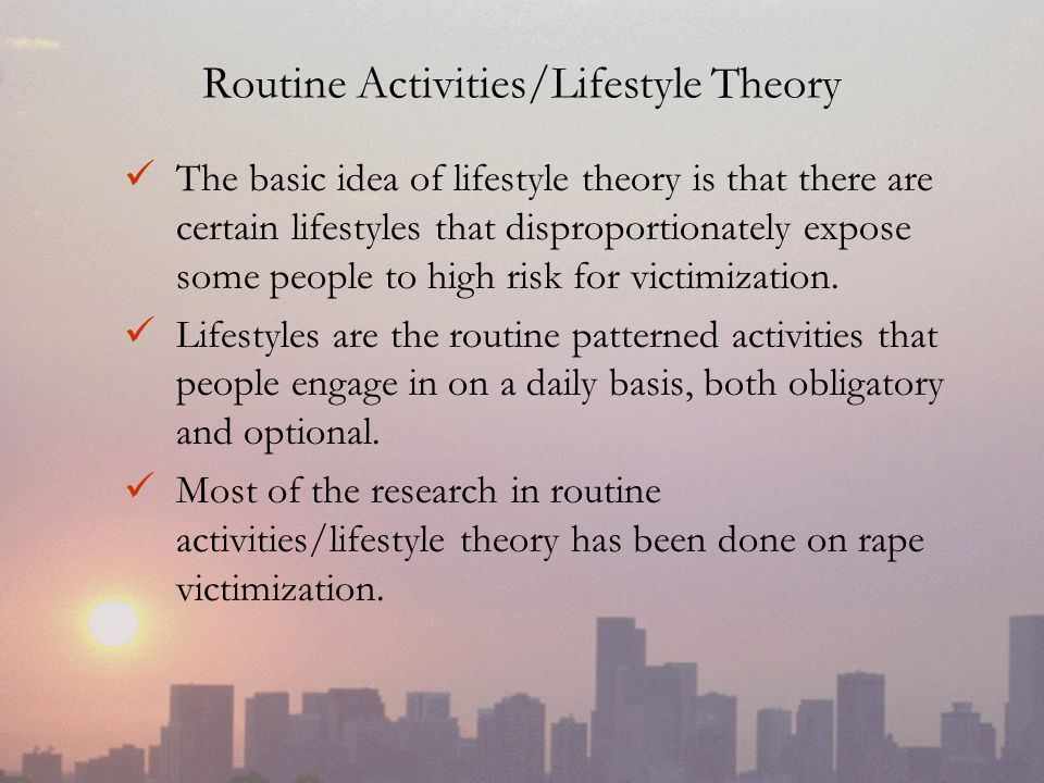 Routine Activities/Lifestyle Theory